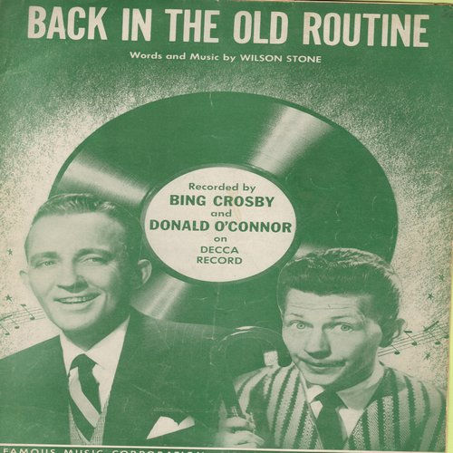 Crosby, Bing & Donald O'Connor - Back In The Old Routine - Vintage SHEET MUSIC for song recorded by Bing Crosby and Donald O'Connor - VG7/ - Sheet Music