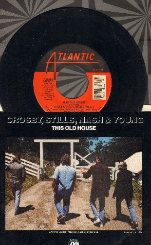 Crosby, Stills, Young & Nash - This Old House/Got It Made (with picture sleeve) - NM9/EX8 - 45 rpm Records