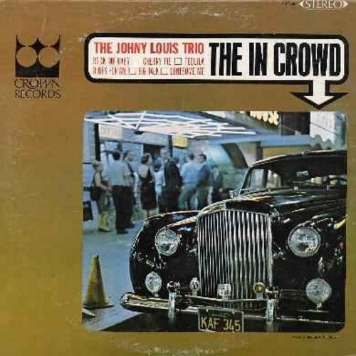 Louis, Johnny Trio - The In Crowd: Rock Me Baby, Cherry Pie, Tequila, Blues For Me, Lonesome Me (Vinyl STEREO LP record) - NM9/EX8 - LP Records