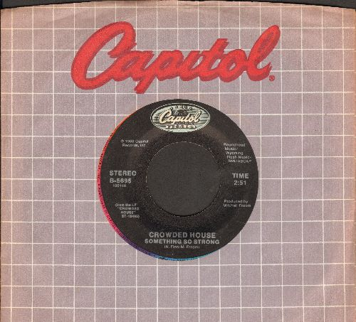 Crowded House - Something So Strong/I Walk Away (with Capitol company sleeve) - EX8/ - 45 rpm Records