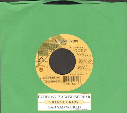 Crow, Cheryl - Everyday Is A Winding Road/Sad Sad World (with juke box label) - EX8/ - 45 rpm Records