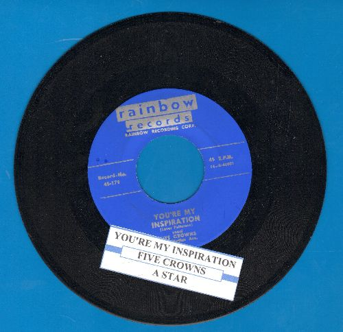 Five Crowns - You're My Inspiration/A Star (re-issue with juke box label) - EX8/ - 45 rpm Records