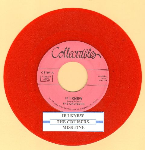 Cruisers - If I Knew/Miss Fine (red vinyl re-issue of vintage Doo-Wop recordings with juke box label - NM9/ - 45 rpm Records