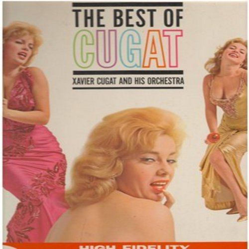 Cugat, Xavier & His Orchestra - The Best Of Cugat: Mama Inez, Misirlou, Tequila, Amapola, Amor, Sway, Tea For Two Cha Cha Cha (NICE condition vinyl MONO LP record, gate-fold cover) - NM9/NM9 - LP Records