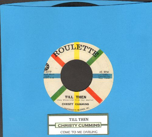 Cummings, Christy - Till Then/Come To Me Darling (with juke box label) - EX8/ - 45 rpm Records