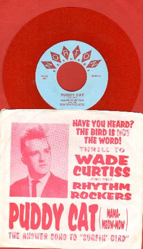 Curtiss, Wade & The Rhythm Rockers - Puddy Cat (Mama-Meaow-Mow , the Answer to -Surfin' Bird')/Reral Cool (RED VINYL re-issue with picture sleeve) - NM9/NM9 - 45 rpm Records