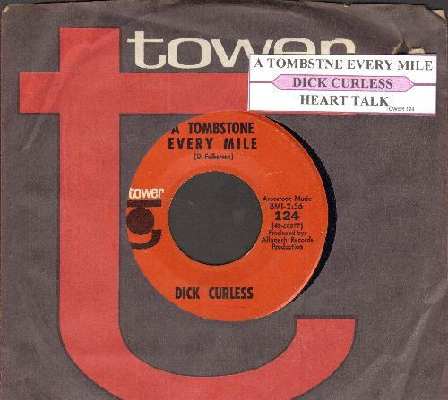 Curless, Dick - A Tombstone Every Mile/Heart Talk (with juke box label and Tower company sleeve) - EX8/ - 45 rpm Records