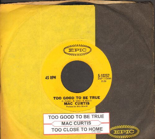 Curtis, Mac - Too Good To Be True/Too Close To Home (with juke box label and Epic company sleeve) - NM9/ - 45 rpm Records