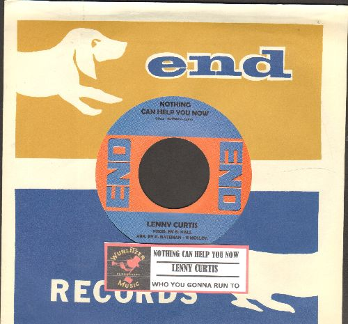 Curtis, Lenny - Nothing Can Help You Now/Who You Gonna Run To (UK Pressing, re-issue of RARE R&B 2-sider, with End company sleeve) - NM9/ - 45 rpm Records
