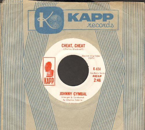 Cymbal, Johnny - Cheat, Cheat/16 Shades Of Blue (DJ advance pressing with vintage Kapp company sleeve) - NM9/ - 45 rpm Records