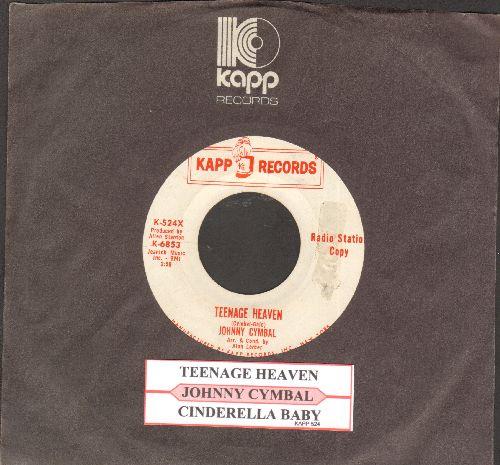 Cymbal, Johnny - Teenage Heaven/Cinderella Baby (DJ advance pressing with juke box label and vintage Kapp company sleeve) - EX8/ - 45 rpm Records