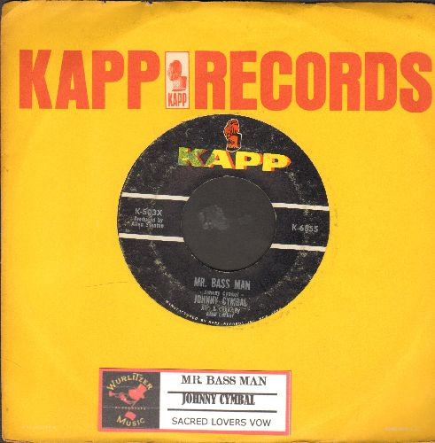 Cymbal, Johnny - Mr. Bass Man/Sacred Lovers Vow (with Kapp company sleeve and juke box label) - VG7/ - 45 rpm Records