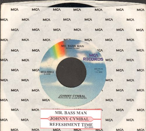 Cymbal, Johnny - Mr. Bass Man/Refreshment Time (re-issue with juke box label and company sleeve, hard-to-find flip-side!) - NM9/ - 45 rpm Records