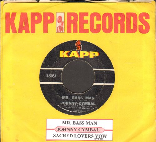 Cymbal, Johnny - Mr. Bass Man/Sacred Lovers Vow (with juke box label and Kapp company sleeve) - EX8/ - 45 rpm Records