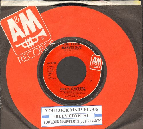 Crystal, Billy - You Look Marvelous (Saludos, My Darlings!) (HILARIOUS Novelty Record capitalizing on Billy Crystal's SNL character mocking the legendary Latin Lover Fernando Lamas) (with juke box label and A&M company sleeve) - NM9/ - 45 rpm Records