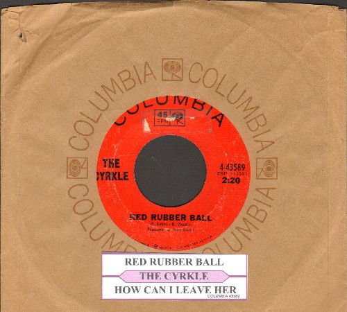 Cyrkle - Red Rubber Ball/How Can I Leave Her (with Columbia company sleeve and  juke box label) - VG7/ - 45 rpm Records