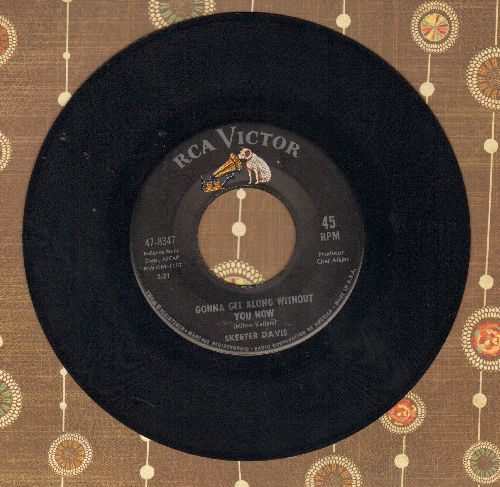 Davis, Skeeter - Gonna Get Along Without You Now/Now You're Gone  - EX8/ - 45 rpm Records