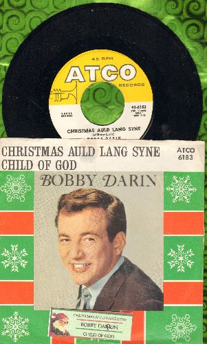 Darin, Bobby - Christmas Auld Lang Syne/Child Of God (with picture sleeve and juke box label) - EX8/EX8 - 45 rpm Records