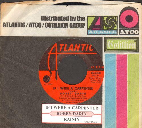Darin, Bobby - If I Were A Carpenter/Rainin' (with juke box label and Atlantic company sleeve)  - NM9/ - 45 rpm Records