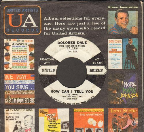 Dale, Dolores - How Can I Tell You/Always You (DJ advance pressing with vintage United Artists company sleeve) - EX8/ - 45 rpm Records
