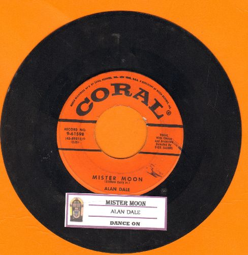 Dale, Alan - Mister Moon/Dance On (with vintage Coral company sleeve) - VG7/ - 45 rpm Records