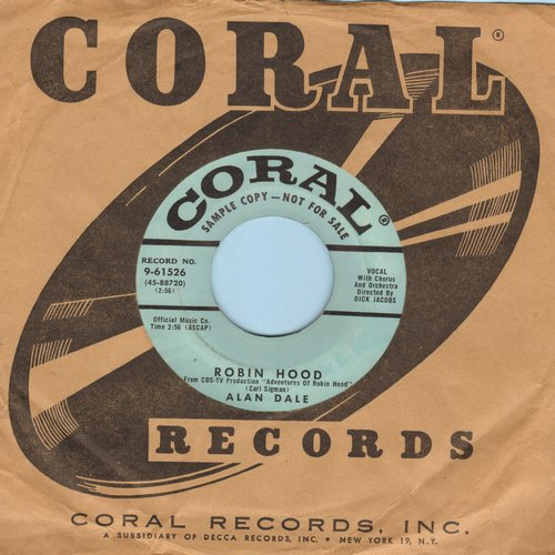 Dale, Alan - Robin Hood/You Gotta Give (DJ advance pressing with Coral company sleeve) - EX8/ - 45 rpm Records