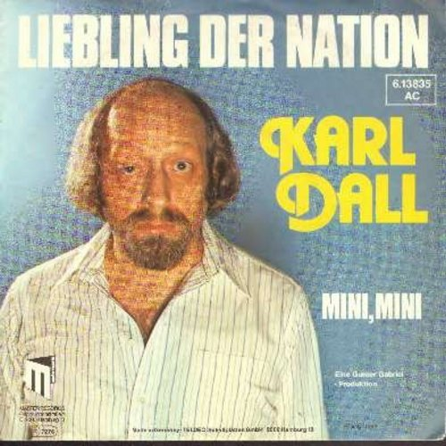 Dall, Karl - Liebling der Nation/Mini, Mini (German Pressing with picture sleeve, sung in German) - NM9/EX8 - 45 rpm Records