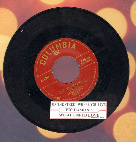 Damone, Vic - On The Street Where You Live/We All Need Love (burgundy label first issue with juke box label) - EX8/ - 45 rpm Records