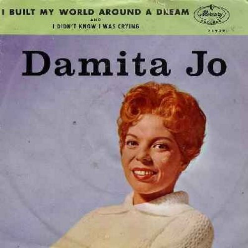 Damita Jo - I Didn't Know I Was Crying/I Built My World Around A Dream (with picture sleeve) - NM9/VG7 - 45 rpm Records