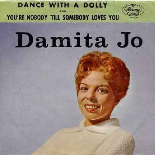 Damita Jo - You're Nobody 'Till Somebody Loves You/Dance With A Dolly (with picture sleeve) - NM9/EX8 - 45 rpm Records