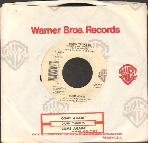 Damn Yankees - Come Again (Radio Mix)/Come Again (Single Mix) (with juke box label and company sleeve) - EX8/ - 45 rpm Records