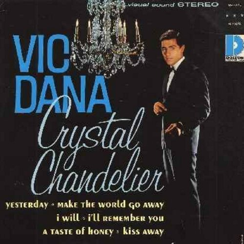 Dana, Vic - Crystal Chandelier: Yesterday, Kiss Away, I'll Remember You, Make The World Go Away, A Taste Of Honey (vinyl STEREO LP record) - M10/NM9 - LP Records
