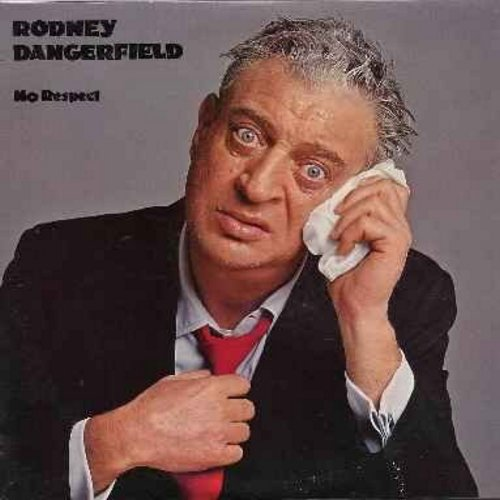 Dangerfield, Rodney - No Respect: Rodney Dangerfield runs off dozens of his best jokes in front of a live audience. Rodney dishes it back to hecklers like no comic can! Hilarious! (Vinyl LP record) - VG7/EX8 - LP Records