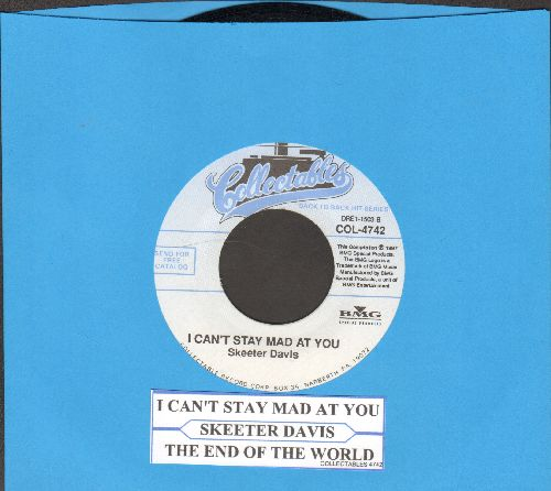 Davis, Skeeter - I Can't Stay Mad At You/The End Of The World (double-hit re-issue with juke box label) - NM9/ - 45 rpm Records