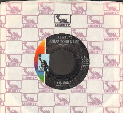 Dana, Vic - If I Never Knew Your Name/Sad Day Song (with Liberty company sleeve) - NM9/ - 45 rpm Records