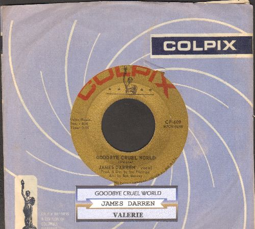 Darren, James - Goodbye Cruel World/Valerie (with juke box label and Colpix company sleeve) - EX8/ - 45 rpm Records