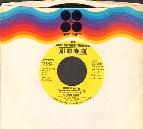 Dante, Ron - C'Mon Girl/Sweet Taste Of Love (DJ advance pressing with company sleeve) - NM9/ - 45 rpm Records