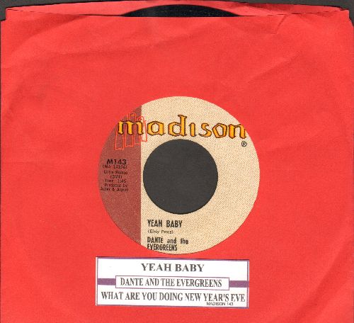 Dante & The Evergreens - Yeah Baby/What Are You Doing New Year's Eve (with juke box label) - NM9/ - 45 rpm Records