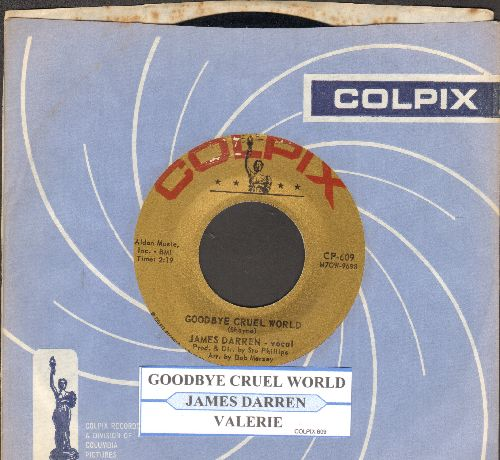 Darren, James - Goodbye Cruel World/Valerie (with juke box label and Colpix company sleeve) - NM9/ - 45 rpm Records
