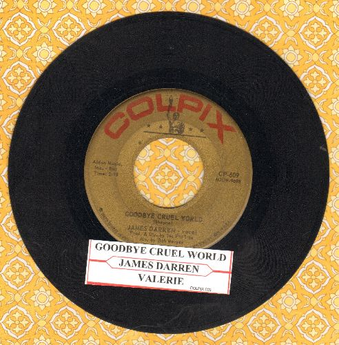 Darren, James - Goodbye Cruel World/Valerie (with juke box label) - VG7/ - 45 rpm Records