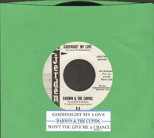 Darwin & The Cupids - Goodnight My Love/Won't You Give Me A Chance (DJ advance pressing with juke box label) - NM9/ - 45 rpm Records