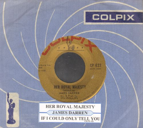 Darren, James - Her Royal Majesty/If I Could Only Tell You (with Colpix company sleeve and juke box label) - NM9/ - 45 rpm Records