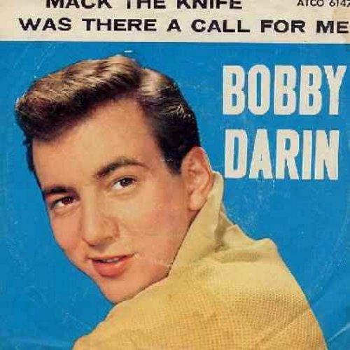 Darin, Bobby - Mack The Knife/Was There A Call For Me (with picture sleeve) - EX8/VG7 - 45 rpm Records