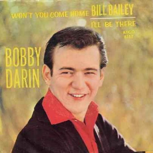 Darin, Bobby - Won't You Come Home Bill Baley/I'll Be There (with picture sleeve) - NM9/EX8 - 45 rpm Records