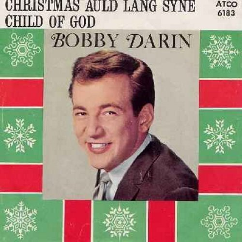 Darin, Bobby - Christmas Auld Lang Syne/Child Of God (with picture sleeve) - NM9/EX8 - 45 rpm Records