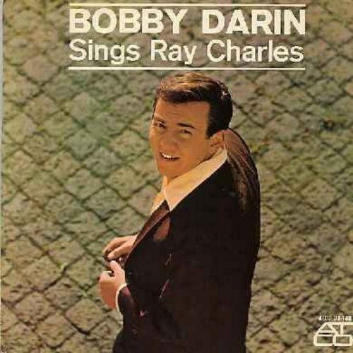 Darin, Bobby - Bobby Darin Sings Ray Charles: What'd I Say, My Bonnie, I Got A Woman, The Right Time, Ain't That Love (Vinyl MONO LP record) - EX8/EX8 - LP Records