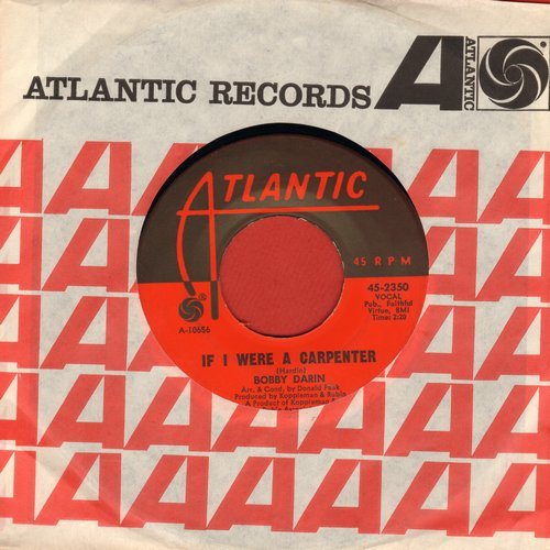 Darin, Bobby - If I Were A Carpenter/Rainin' (with Atlantic company sleeve) - NM9/ - 45 rpm Records