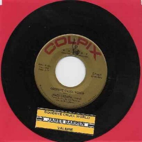 Darren, James - Goodbye Cruel World/Valerie (first issue with juke box label) - EX8/ - 45 rpm Records