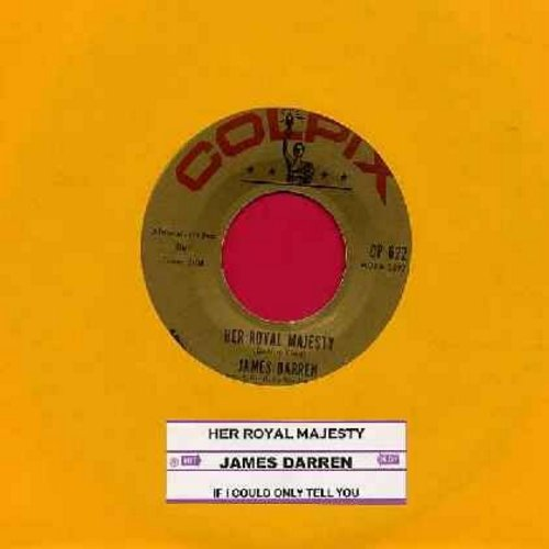 Darren, James - Her Royal Majesty/If I Could Only Tell You (with juke box label) - EX8/ - 45 rpm Records