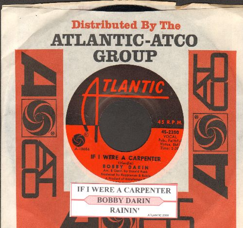 Darin, Bobby - If I Were A Carpenter/Rainin' (with juke box label and Atlantic company sleeve)  - NM9/ - 45 rpm Records